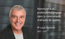 Louis Rochette (1957-2017) - Homage to a professional dedicated to Québec City's business community