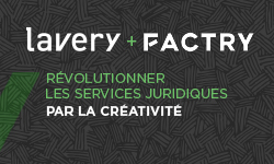 A new partnership between Lavery and La Factry