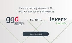 A 360-degree offering for innovative businesses: Goudreau Gage Dubuc, one of the leading intellectual property firms in Canada, joins Lavery Lawyers